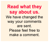 Read what they say about us. We have changed the way your comments are sent. Please feel free to make a comment.